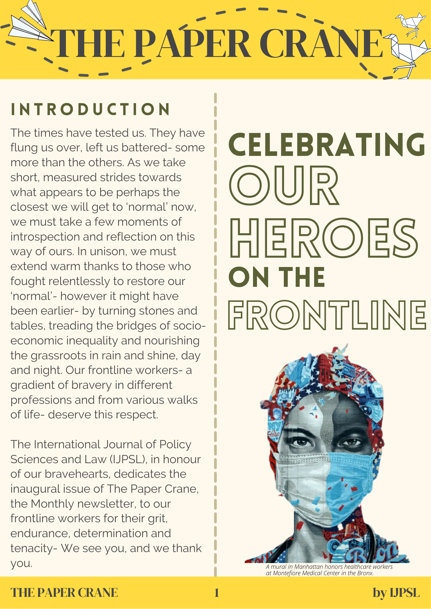 In the first issue of our newsletter, we celebrate our heroes- our Frontline Workers!
